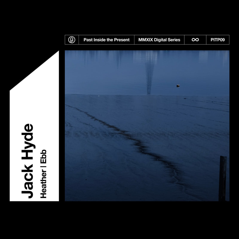 Jack Hyde past inside the present ambient label PITP